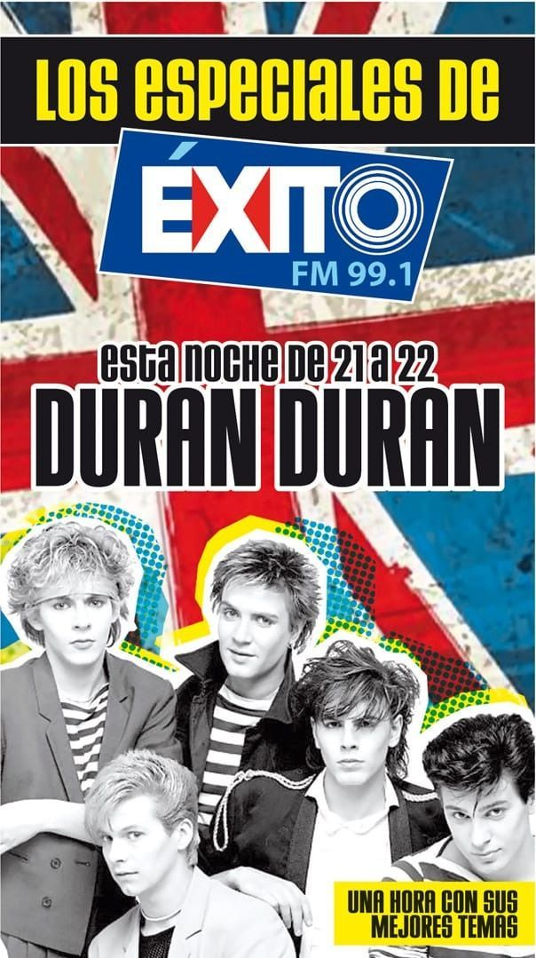 Esta noche Duran Duran en el especial de Éxito FM99.1: ¡Imperdible!