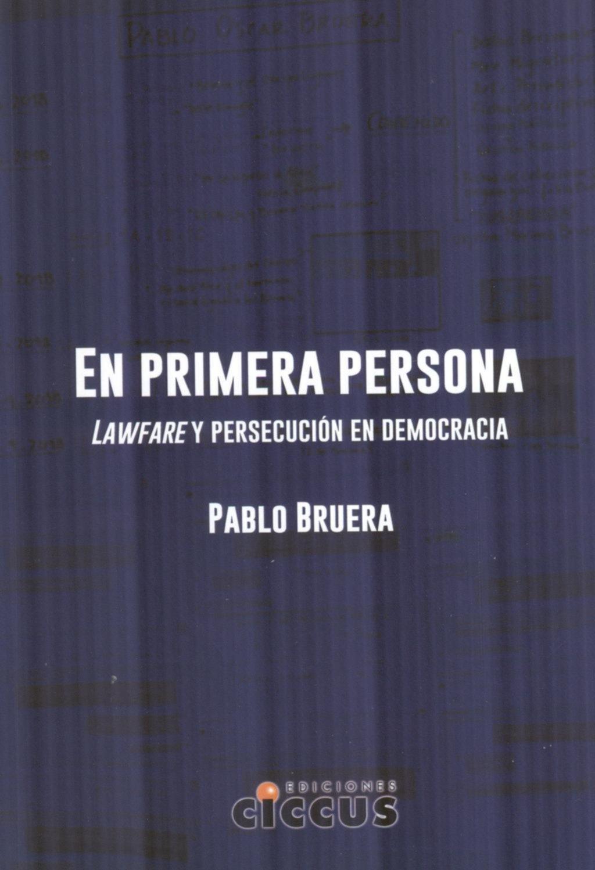 """""""Lawfare y persecución"""", el libro del exintendente Bruera"""